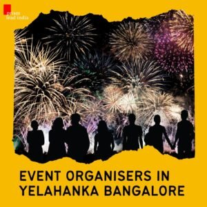 Event Organisers in Yelahanka