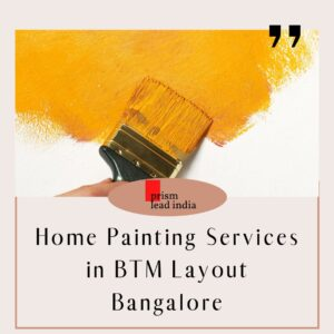 Home Painting Services in BTM Layout