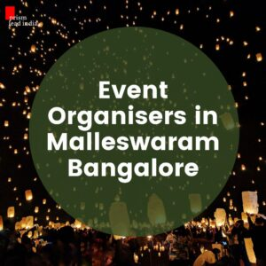 Event Organisers in Malleswaram