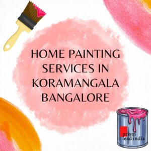 Home Painting Services in Koramangala
